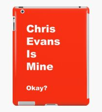 Chris Evans is Mine iPad Case/Skin