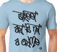 street art is not a crime (black) Unisex T-Shirt
