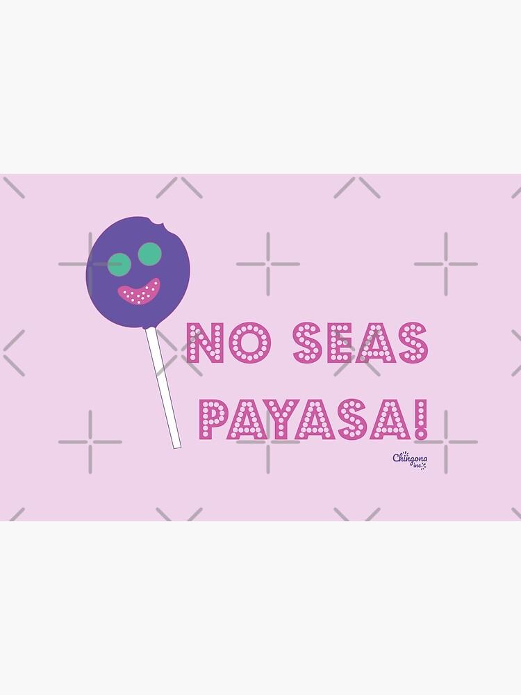 No Seas Payasa by vosio