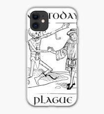 Not Today, Plague iPhone Case