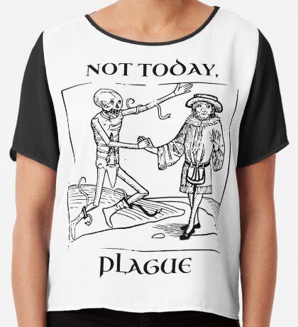 Not Today, Plague Chiffon Top