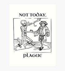Not Today, Plague Art Print