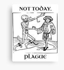 Not Today, Plague Canvas Print