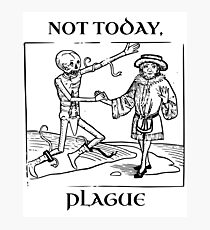 Not Today, Plague Photographic Print