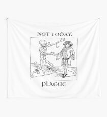 Not Today, Plague Wall Tapestry