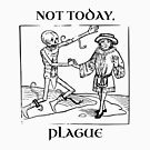 Not Today, Plague by GhostlyWorld