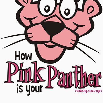 HOW PINK IS YOUR PANTHER by nobugs