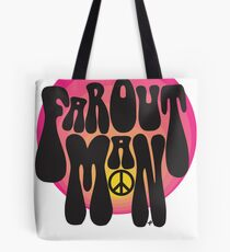 Far out man Tote Bag