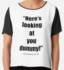 Looking at you dummy! Chiffon Top