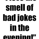 The Smell of Bad Jokes by April Brucker