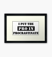 PROCRASTINATE 2 Framed Print