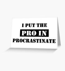 PROCRASTINATE 2 Greeting Card