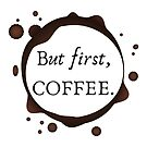 But first, coffee by JennieKewAuthor
