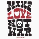 MAKE LOVE NOT WAR by Hendrie Schipper