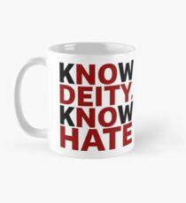 Know Deity Know Hate, No Deity No hate Classic Mug