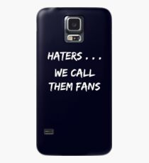 Haters . . . We call them Fans Case/Skin for Samsung Galaxy