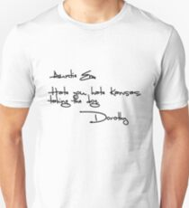 Auntie Em, Hate you, hate Kansas, taking the dog. Dorothy T-Shirt