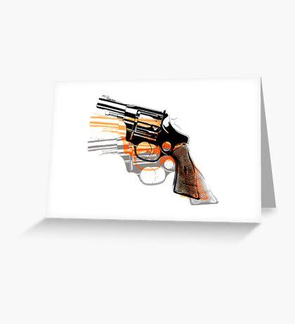 Got Yourself a Gun (Right)... Greeting Card