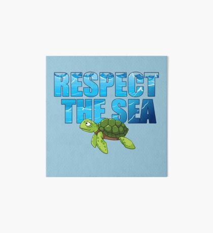 Respect the Sea Art Board Print