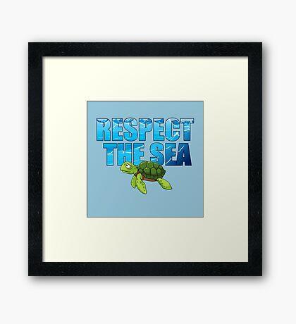 Respect the Sea Framed Print