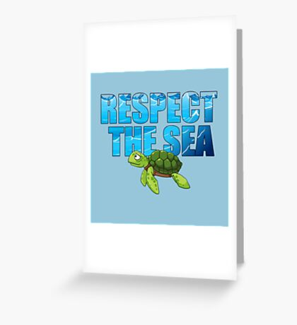 Respect the Sea Greeting Card