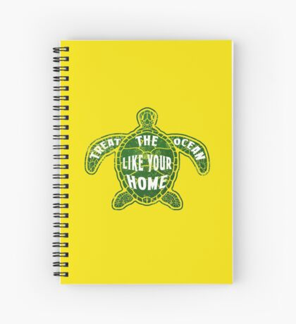 Treat the Ocean like your Home Spiral Notebook