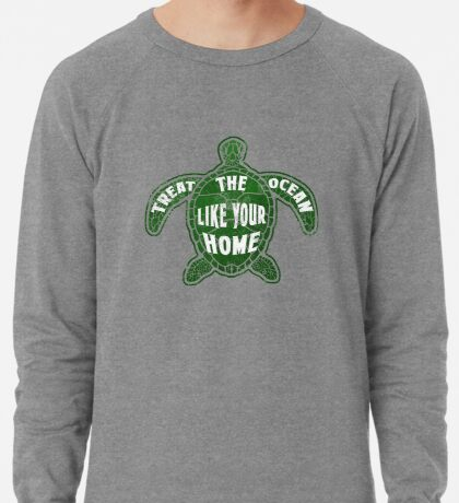 Treat the Ocean like your Home Lightweight Sweatshirt