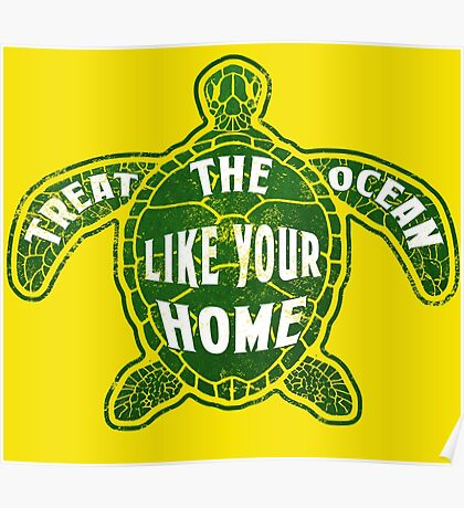 Treat the Ocean like your Home Poster