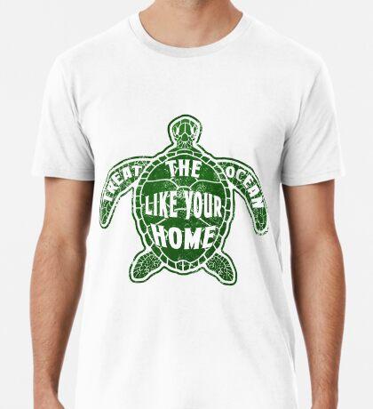 Treat the Ocean like your Home Premium T-Shirt