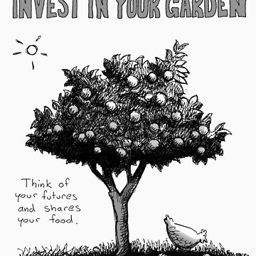 Invest In Your Garden by joeltarling