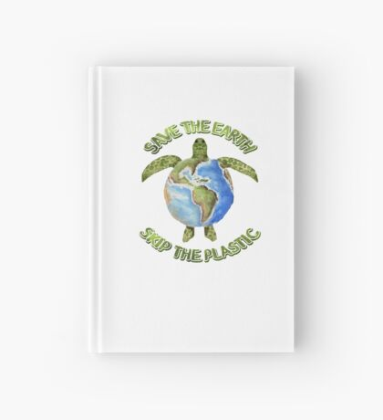 Save the Earth Skip the Plastic Hardcover Journal