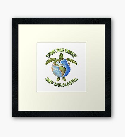 Save the Earth Skip the Plastic Framed Print
