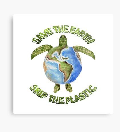 Save the Earth Skip the Plastic Metal Print