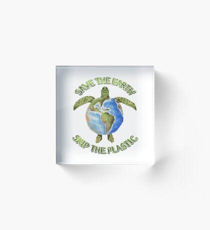 Save the Earth Skip the Plastic Acrylic Block