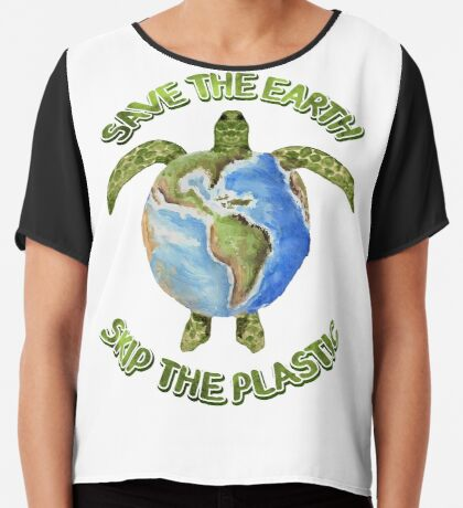 Save the Earth Skip the Plastic Chiffon Top