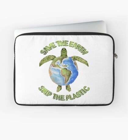 Save the Earth Skip the Plastic Laptop Sleeve
