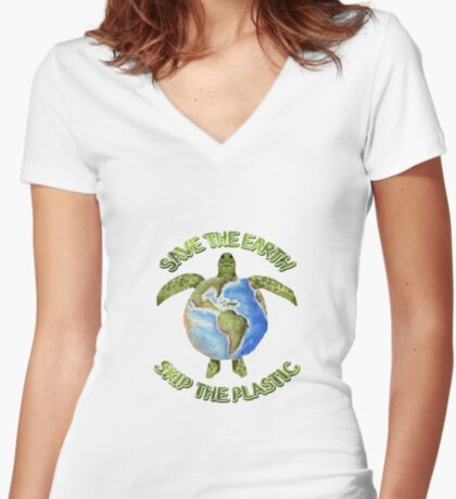 Save the Earth Skip the Plastic Fitted V-Neck T-Shirt