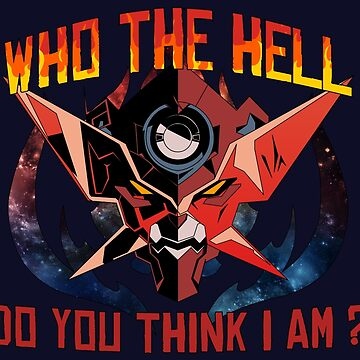 Gurren Lagann - Who the hell do you think i am ? by Obisam