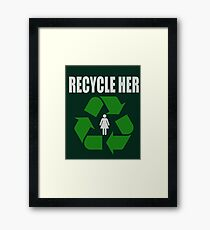 Recycle Her Framed Print