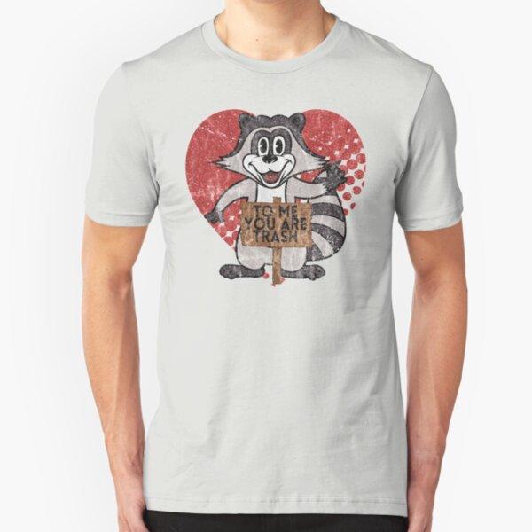 Trash Panda Raccoon To Me You Are Trash Fun Sarcastic Love Heart Racoon Slim Fit T-Shirt