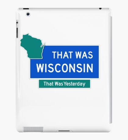 That Was Wisconsin iPad Case/Skin