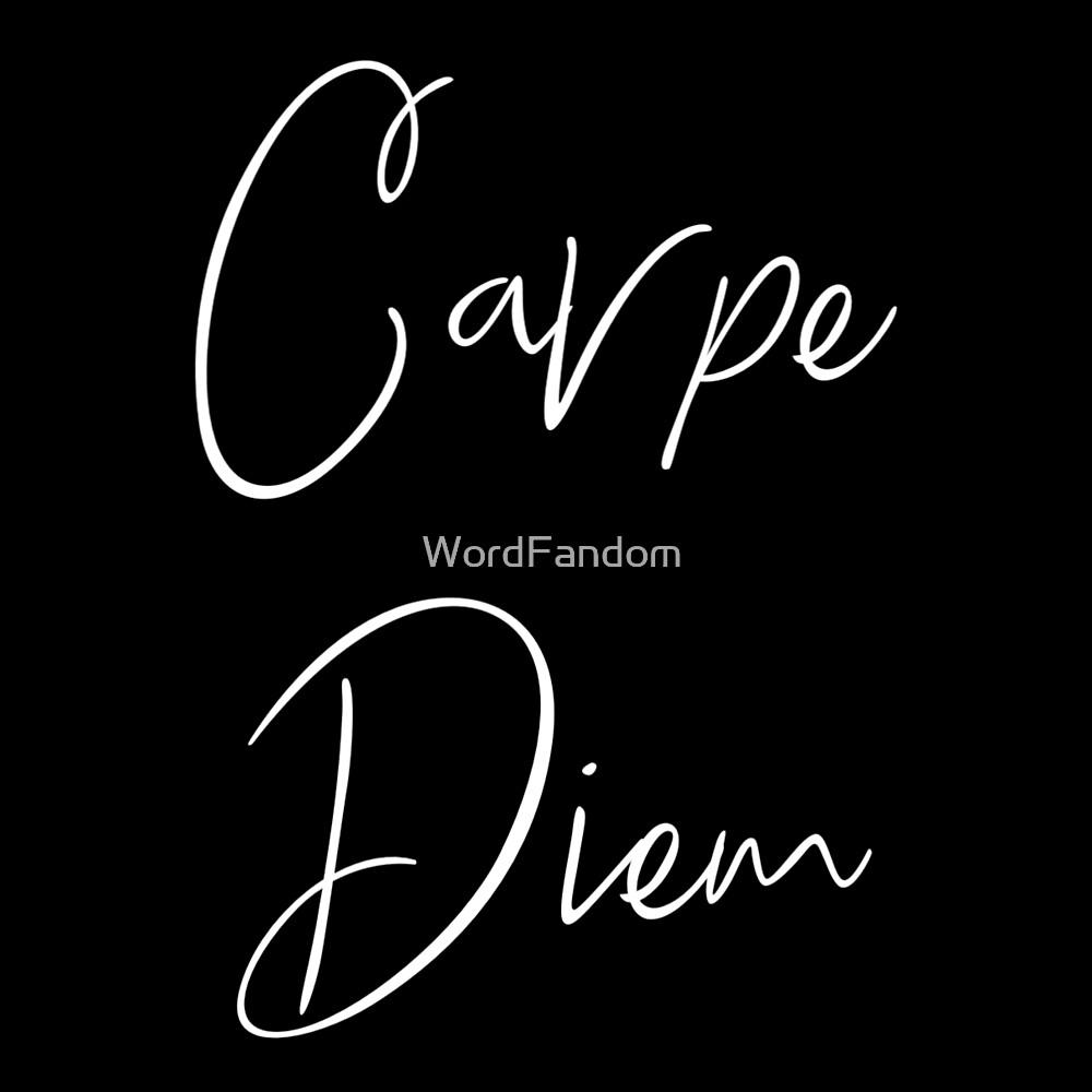 Carpe diem by WordFandom