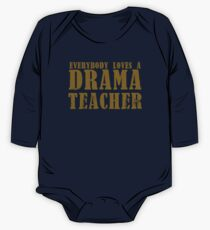 Everybody loves a DRAMA teacher One Piece - Long Sleeve