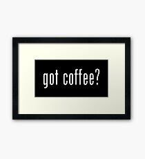 got coffee? Framed Print