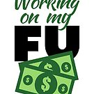 FU Money by AirmanMildollar