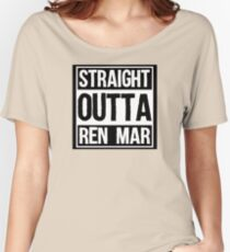 Straight Outta Ren Mar Women's Relaxed Fit T-Shirt