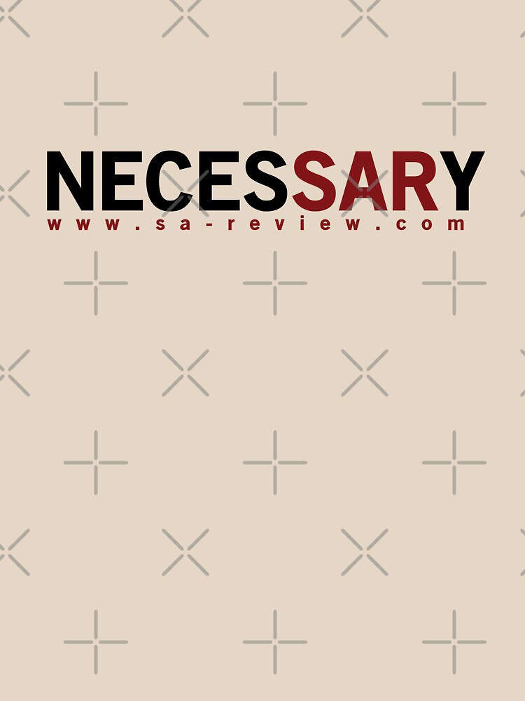 NECESSARY - San Antonio Review  by willpate