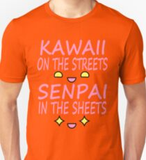 Kawaii on the streets, Senpai in the sheets Pink Unisex T-Shirt