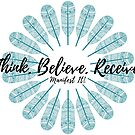 Manifest It! Think Believe Receive Teal by Jaclyn Johnston