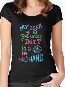 My idea of a balanced diet is a cupcake in each hand-light Women's Fitted Scoop T-Shirt